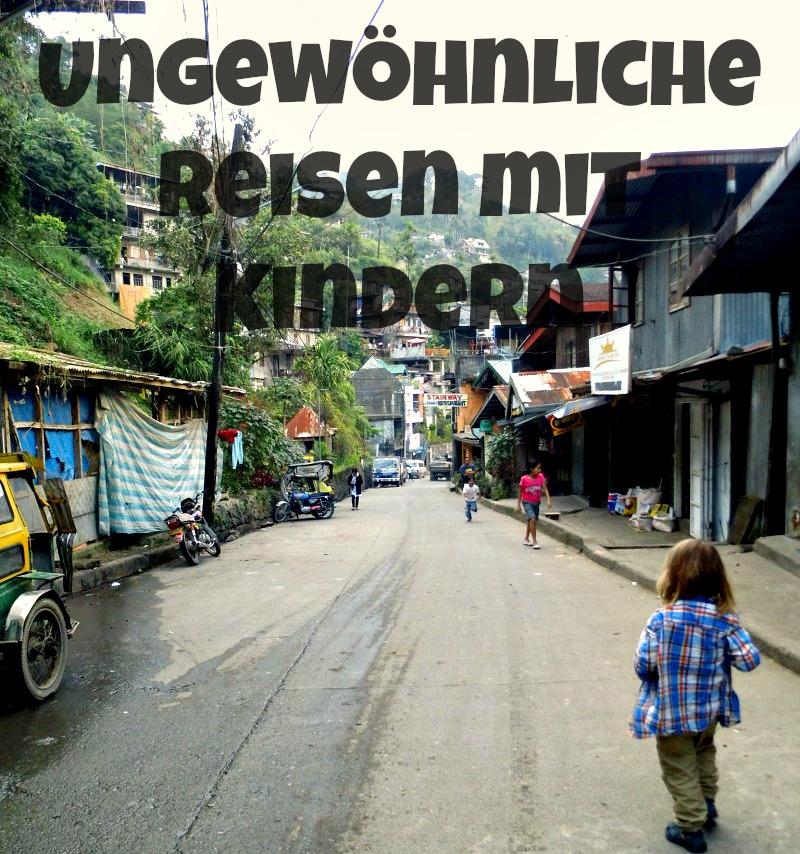 Ungewöhnliche Reisen mit Kindern